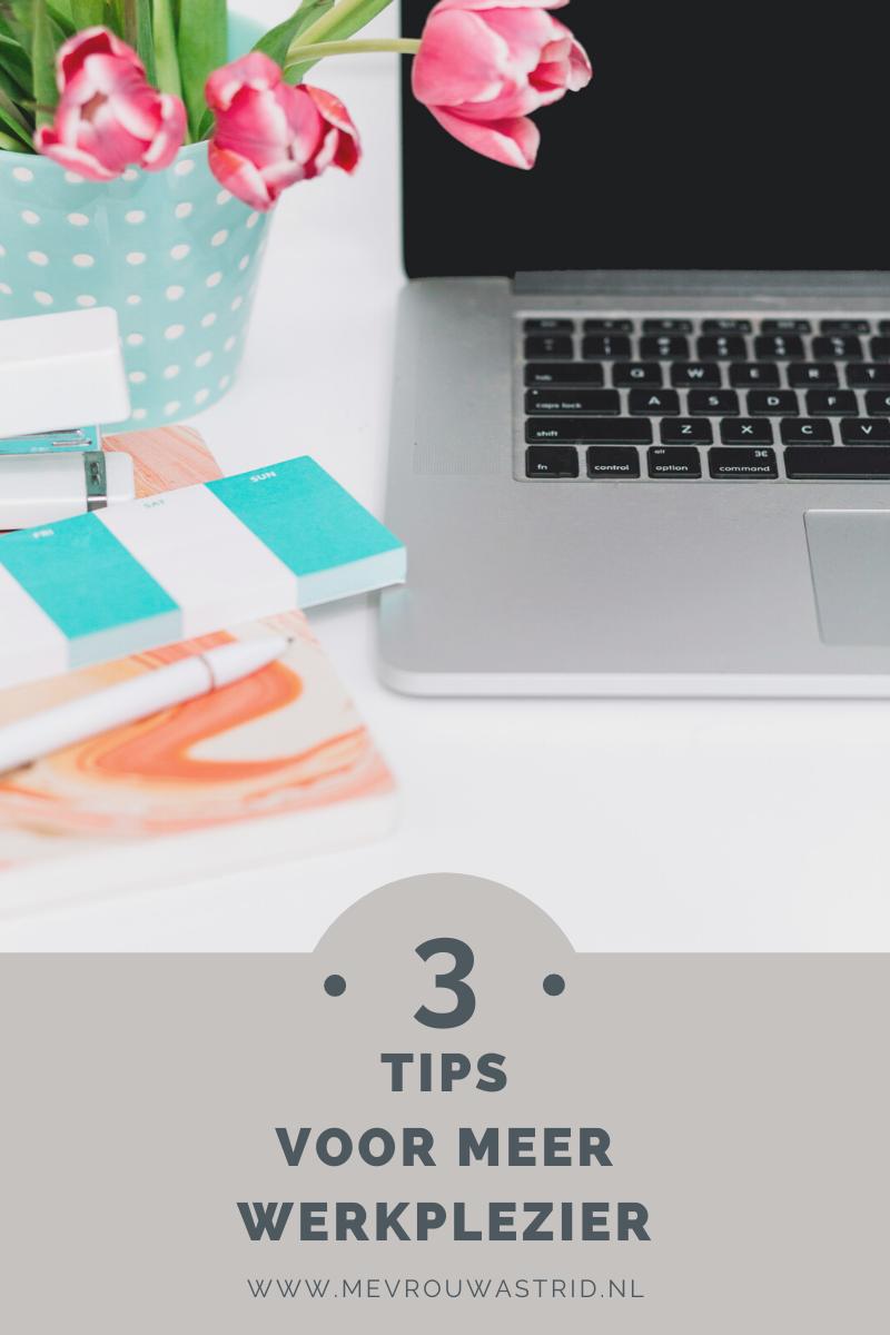 3 tips voor meer werkplezier