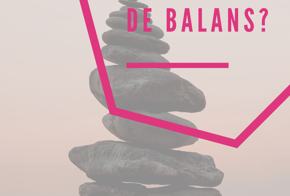 Hoe vind je de balans?