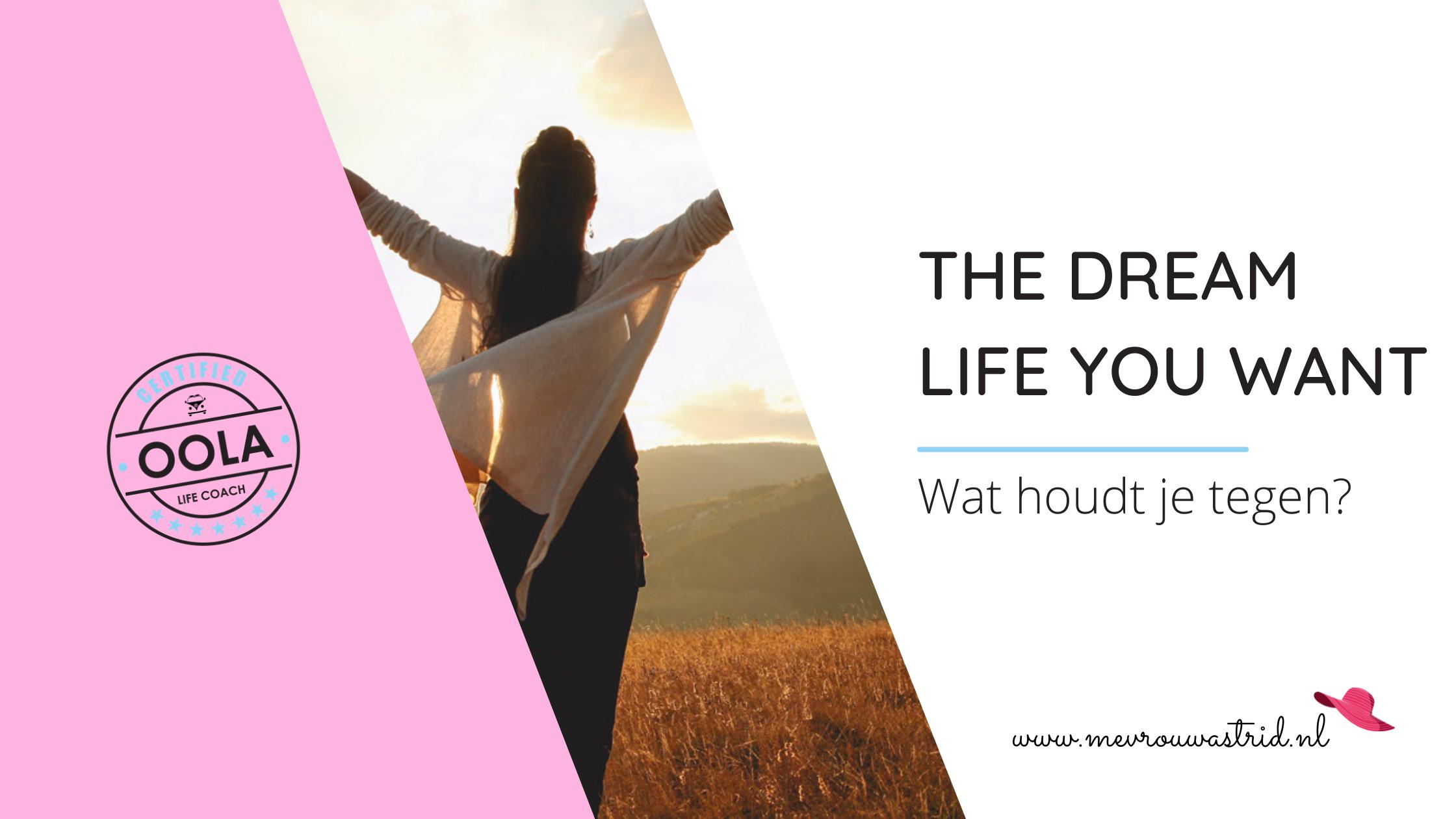 Het leven van je dromen.